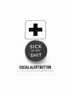 Hey, I found this really awesome Etsy listing at https://www.etsy.com/listing/230377162/sick-of-this-sht-pinback-button