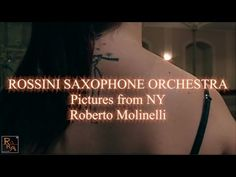 Rossini Saxophone Orchestra ft. Federico Mondelci - Pictures From NY - M...