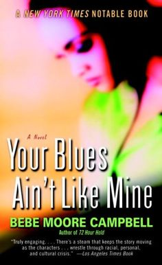 Your Blues Ain't Like Mine, Bebe Moore Campbell