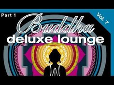 DJ Maretimo - Buddha Deluxe Lounge Vol.7 (Part 1) continuous mix, HD, Mystic Bar & Buddha Sounds - YouTube