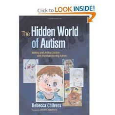 The Hidden World of Autism: Writing and Art by Children With High-functioning Autism  http://www.amazon.com/The-Hidden-World-Autism-High-functioning/dp/1843104512/ref=sr_1_14?ie=UTF8=1342521474=8-14=all+cats+have+asperger%27s