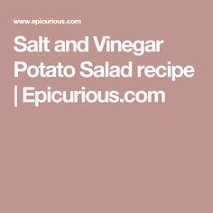 Salt and Vinegar Potato Salad recipe   Epicurious.com