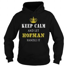 I Love  KEEP CALM AND LET HOFMAN HANDLE IT Shirts & Tees