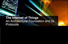 The Internet of Things: Architecture and Protocols