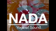 NADA Yoga of Sound featuring David Staal