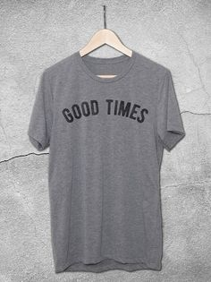 Good times Vintage Gray T-Shirt | Retro Graphic Tees – Hello Floyd - Unisex graphic tees for women and men.