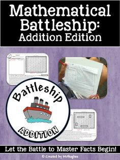 It's Time to Declare War...On Learning Math Facts!  This fast-paced and engaging version of Battleship will have your students begging to play again and again! Learning math facts was never so much fun! Students will enjoy practicing addition facts in this edition! ($)