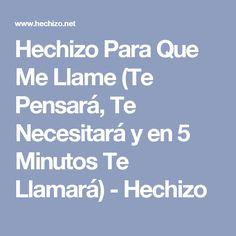 Hechizo Para Que Me Llame (Te Pensará, Te Necesitará y en 5 Minutos Te Llamará) - Hechizo