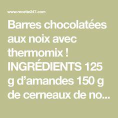Barres chocolatées aux noix avec thermomix ! INGRÉDIENTS 125 g d'amandes 150 g de cerneaux de noix 250 g de pâte de dattes ou de dattes moelleuses dénoyautées 125 g de chocolat noir (70 ou 75% de cacao) PRÉPARATION Commencez par réduire les amandes en poudre avec votre thermomix en mixant pendant 10 secondes à …