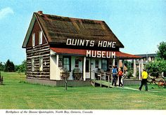 North Bay, Ontario. Quints home.. been here!