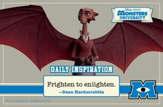 Top 10 Quotes from Disney/Pixar's soon-to-be released, Monster's University. Here's #10  Join the book now and receive a FREE MONSTERS POSTER! www.earlymoments.com