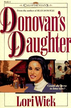 Donovan's Daughter by Lori Wick (The Californians, book 4)