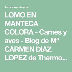 LOMO EN MANTECA COLORA - Carnes y aves - Blog de Mª CARMEN DIAZ LOPEZ de Thermomix® Málaga
