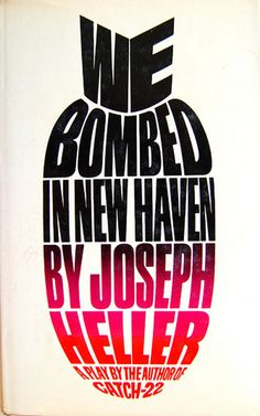 We Bombed in New Haven by Joseph Heller. Cover design by Paul Bacon. See 15 classic Paul Bacon book cover designs here: http://www.robertnewman.com/15-classic-paul-bacon-book-cover-designs/