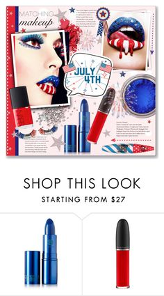 """""""Matching Makeup ~ July 4th"""" by alexandrazeres ❤ liked on Polyvore featuring beauty, Hotter, GALA, Lipstick Queen, MAC Cosmetics, Maybelline, NARS Cosmetics, americanflag, july4th and unclesam"""