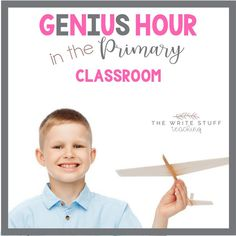 Genius Hour Primary Classroom Inquiry
