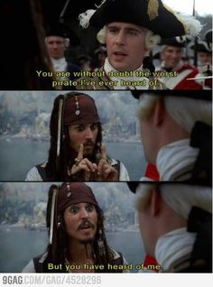 The logic of Captain Jack Sparrow...haha one of my favorite lines of the movie.