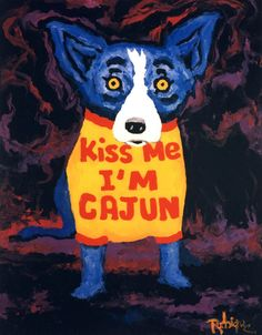 Kiss Me I'm Cajun Poster HS by Blue Dog George Rodrigue - Poster