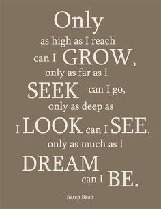Grow, Seek, Look, See, Dream, Be.  www.aiesecus.org
