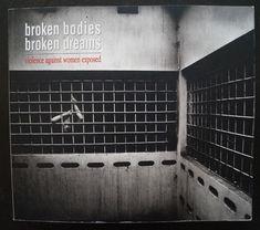 Broken Bodies, Broken Dreams: Violence a kaufen auf Ricardo Broken Dreams, Bodies