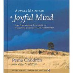 Always Maintain a Joyful Mind And Other Lojong Teachings on Awakening Compassion and Fearlessness by Pema Chodron translated by Nalanda Translation Group For centuries Tibetan Buddhists have relied on. Meditation Books, Meditation Quotes, Mindfulness Meditation, When Things Fall Apart, Mudras, Buddhist Quotes, Book Annotation, Pema Chodron, Spiritual Teachers
