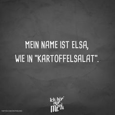 """Visual Statements® My name is Elsa, like in """"potato salad"""". - Visual Statements® My name is Elsa, like in """"potato salad"""". Sayings / Quotes / Quotes / Ichhö - Glee Quotes, Crush Quotes, Funny Quotes, Quotes Quotes, Funny Relationship Memes, Relationship Pictures, Relationship Problems, Relationship Advice, Exams Memes"""