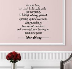 Around here, we dont look backwards -Walt Disney  vinyl decal wall art insirational home