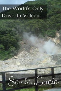 St. Lucia has the world's only drive-in volcano call Soufriere Volcano in Sulphur Springs Park. Tourist can see the steam and smell the sulphurous gases.