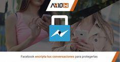 Facebook encripta tus conversaciones para protegerlas