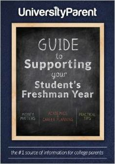The UniversityParent Guide to Supporting Your Student's Freshman Year