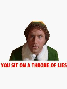 'You sit on a throne of lies!' Sticker by Erk Mathi Basement Cat, Christmas Phone Wallpaper, Buddy The Elf, Selena Quintanilla, Christmas Quotes, Funny Laugh, Just For Fun, Xmas, Cricut