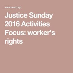 Justice Sunday 2016 Activities Focus: worker's rights