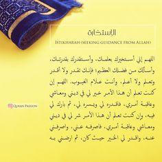 دعاء الإستخارة 😍 Istikharah means to ask Allah to guide one to the right sort of any action concerning Muslim's life 💛 Fitbit Flex, Allah, Quran, Action, Life, Quotes, Group Action, Holy Quran