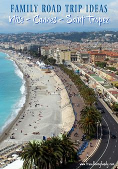 Family road trip ideas along the French Riviera starting in Nice and calling into St Paul De Vence, Cannes, Saint Tropez and Port Grimmaud.
