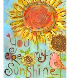 You Are My Sunshine Canvas Reproduction