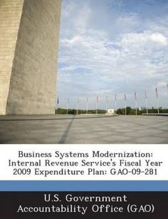 NEW Business Systems Modernization: Internal Revenue Service's Fiscal Year 2009…