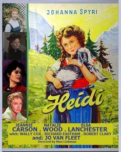 TV. MOVIES HEIDI (1955)   Guest cast:   Jeannie Carson ........ Heidi   Natalie Wood .......... Klara Sesseman   Wally Cox ............. Peter   Elsa Lanchester ....... Fraulein Rottenmeier   Jo Van Fleet .......... Aunt Dete   Richard Eastham ....... Grandfather   Robert Clary .......... Eric Highlights    Directed by Max Liebman