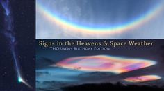 Signs in the Heavens & Space Weather: THORnews Birthday Edition