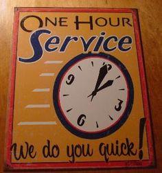 one hour service. we do you quick!