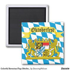 Colorful Bavarian Flag Oktoberfest Magnet - The vibrant colors of the Bavarian Flag with Coat of Arms proudly displayed. Sold at DancingPelican on Zazzle.