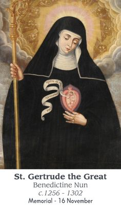 "St Gertrude- The only female saint in the Catholic Church to be proclaimed as ""The Great""."