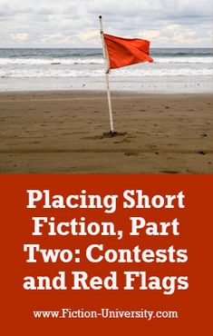 Placing Short Fiction, Part Two: Contests and Red Flags Red Flag, Two Wrongs, Writing Contests, Fiction, Home Brewing, University, Reading Lists, Short Stories, Authors
