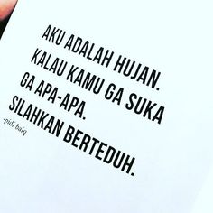quotes indonesia Quotes indonesia lucu hujan I - quotes Bff Quotes, Smile Quotes, Mood Quotes, Funny Quotes, Deep Quotes, Allah Quotes, Quote Life, Poetry Quotes, Qoutes