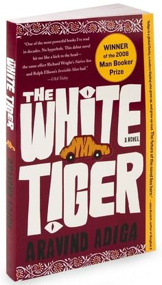 The White Tiger - a book with a message., loved Arvinda Adiga's style of writing.