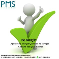 PUBLICIDADE PMS TRADUÇÕES  A PMS Traduções tem 14 anos de experiência no mercado de tradução.   Todos os nossos clientes, em mais de uma década de trabalho, saíram satisfeitos.   Nós garantimos agilidade na entrega, qualidade e sigilo no serviço.   Faça um orçamento com a gente agora mesmo!  Site Oficial: www.pmstraducoes.com.br E-mail: contato@gmail.com (11) 3090-2455 / (11) 95727-2655 (17) 3013-9599 / (17) 99645-2988