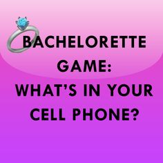 Bachelorette game: What's In Your Cell Phone?