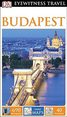 DK Eyewitness Travel Guide: Budapest  DK Publishing Dorling Kindersley Budapest, Dk Publishing, Aerial View, Best Hotels, Travel Guides, Paris Skyline, Taj Mahal, 3 D, Europe
