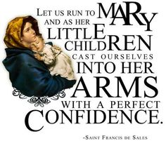 Daughter of the King Catholic Quotes. Confidence in Mary Queen of Heaven