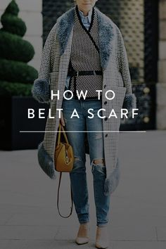 Help! I Want to Belt My Scarf but I Don't Know How. The new fashion trend anyone can do. It's super easy, you need a scarf and a belt, done. We'll show you how.