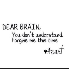 Dear brain...